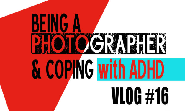 ADHD and How I cope with it.